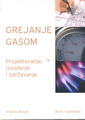 Grejanje gasom - projektovanje, izvođenje i održavanje