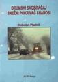 Drumski saobracaj snezni pokrivac i nanosi